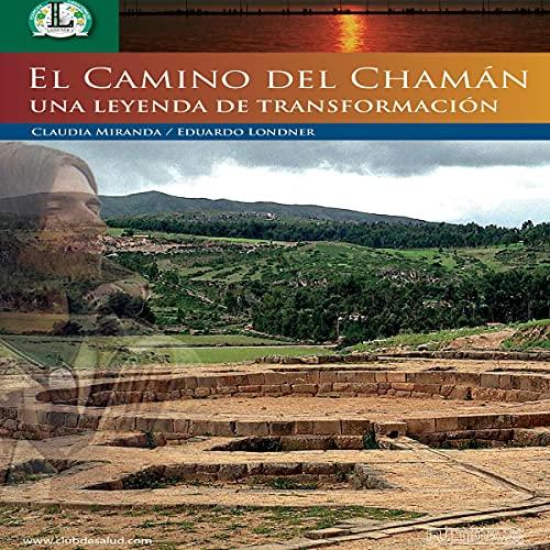 Listen El Camino del Chamán - Una Leyenda de Transformación [The Path of the Shaman - A Legend of Transfo audio book