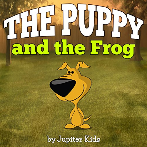 The Puppy and the Frog                   De :                                                                                                                                 Jupiter Kids                               Lu par :                                                                                                                                 Christy Williamson                      Durée : 5 min     Pas de notations     Global 0,0