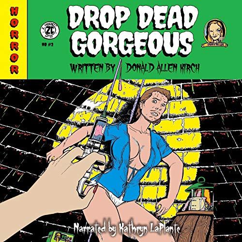 Drop Dead Gorgeous Audiobook By Donald Allen Kirch cover art
