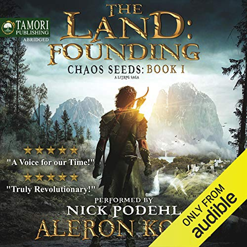 The Land: Founding: A LitRPG Saga     Chaos Seeds, Book 1              By:                                                                                                                                 Aleron Kong                               Narrated by:                                                                                                                                 Nick Podehl                      Length: 9 hrs and 49 mins     20,892 ratings     Overall 4.6