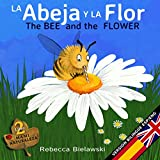 La abeja y la flor - The Bee and the Flower: Version bilingue Espanol/Ingles (La serie bilingue MAMI NATURALEZA Book 2) (English Edition)