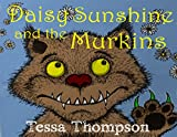 Daisy Sunshine and the Murkins: Rhyming Picture Book (SleeplessPsyche Rhyming Picture Books 1) (English Edition)