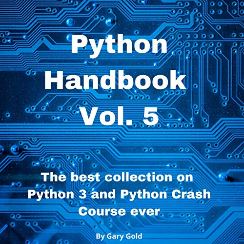 Python Handbook Vol. 5: The Best Collection on Python 3 and Python Crash Course Ever cover art