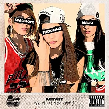 Activity (All About the M#$chi) [feat. Maliq]