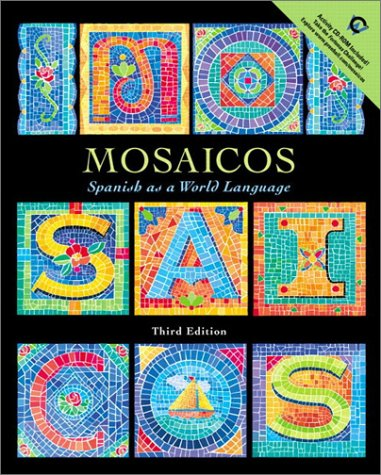 Mosaicos: Spanish as a World Language with CD-ROM (3rd Edition)