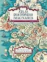 Atlas des mondes imaginaires par Lewis-Jones