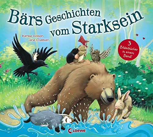 Bärs Geschichten vom Starksein: Sammelband mit drei Vorlesegeschichten für Mädchen und Jungen ab 3 Jahre