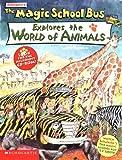 The Magic School Bus Explores the World of Animals