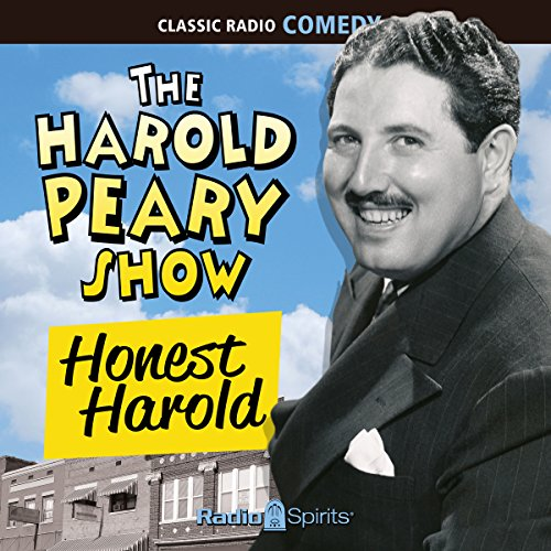 The Harold Peary Show: Honest Harold audiobook cover art