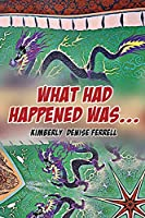 What Had Happened Was...