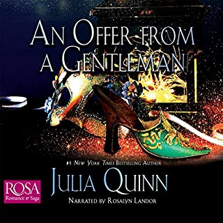 An Offer from a Gentleman                   By:                                                                                                                                 Julia Quinn                               Narrated by:                                                                                                                                 Rosalyn Landor                      Length: 12 hrs and 22 mins     3 ratings     Overall 4.3