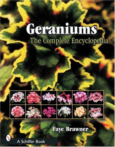Brawner, F: Geraniums: The Complete Encyclopedia