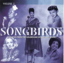 Songbirds: 18 Tracks From the Golden Age of Jazz and Blues, Vol.2