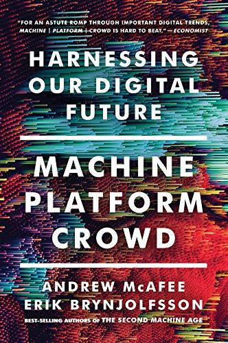 Machine, Platform, Crowd: Harnessing Our Digital Futureの詳細を見る