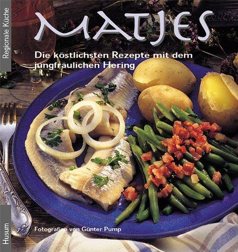 Matjes: Die köstlichsten Rezepte mit dem jungfräulichen Hering von Günter Pump (Mai 2015) Gebundene Ausgabe