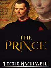 The Prince [Annotated]: Niccolo Machiavelli (Business & Money, Political, Political History, Philosophy ,Classics Literature)