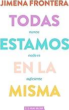 Todas estamos en la misma: Nunca nada es suficiente (Spanish Edition)