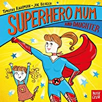 Superhero Mum and Daughter (Superhero Parents)