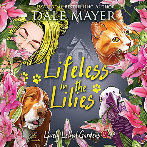 Lifeless in the Lilies Audiobook By Dale Mayer cover art