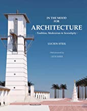 In the Mood for Architecture: Tradition, Modernism and Serendipity