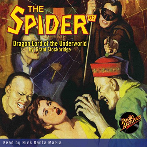 The Spider #22     Dragon Lord of the Underworld              By:                                                                                                                                 Grant Stockbridge                               Narrated by:                                                                                                                                 Nick Santa Maria                      Length: 4 hrs and 58 mins     Not rated yet     Overall 0.0