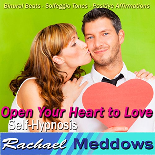 Open Your Heart to Love Hypnosis audiobook cover art