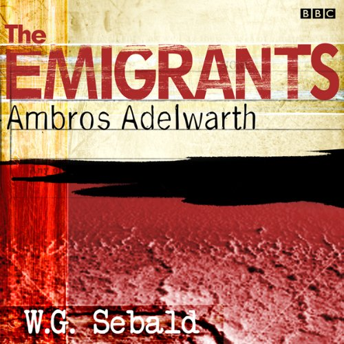 The Emigrants: Ambros Adelwarth (Dramatized) audiobook cover art
