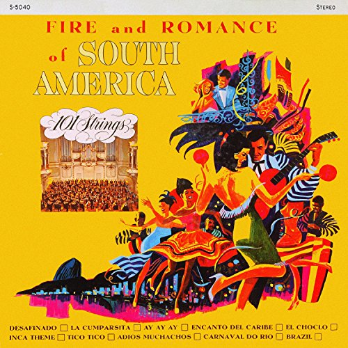 Fire and Romance of South America (Remastered from the Original Master Tapes)