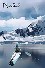 Notebook: Ice kayaking journal , Great Gift for Girls & Women who likes Adventure Sports, (Kayaks and Paddles Journals To ...