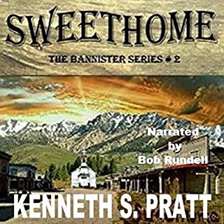 Sweethome     The Bannister Series, Book 2              Written by:                                                                                                                                 Kenneth S. Pratt                               Narrated by:                                                                                                                                 Bob Rundell                      Length: 10 hrs and 27 mins     Not rated yet     Overall 0.0