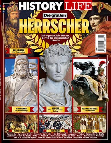 History Life Die großen Herrscher: Außergewöhnliche Männer, die von der Weltherrschaft träumten