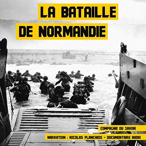 Couverture de La bataille de Normandie