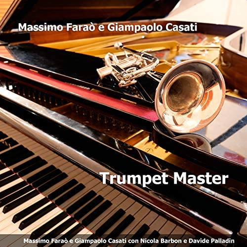 Massimo Faraò & Giampaolo Casati feat. Nicola Barbon & Davide Palladin