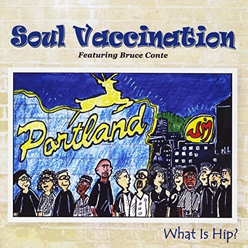 What Is Hip? Featuring Bruce Conte by Soul Vaccination