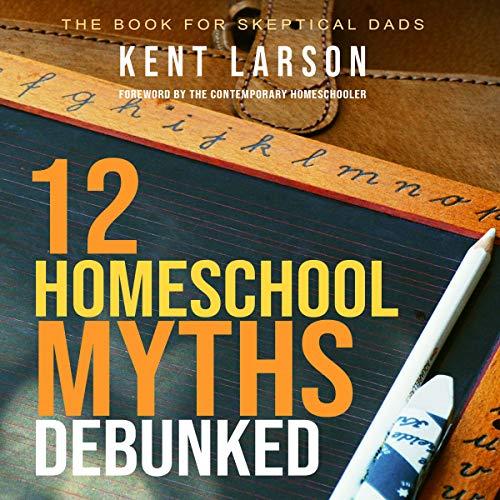 12 Homeschool Myths Debunked audiobook cover art