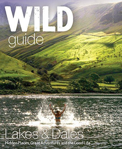Start, D: Wild Guide Lake District and Yorkshire Dales