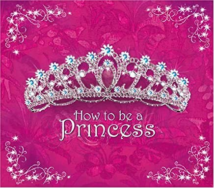 How to Be a Princess by Caitlin Matthews (2009-09-01)