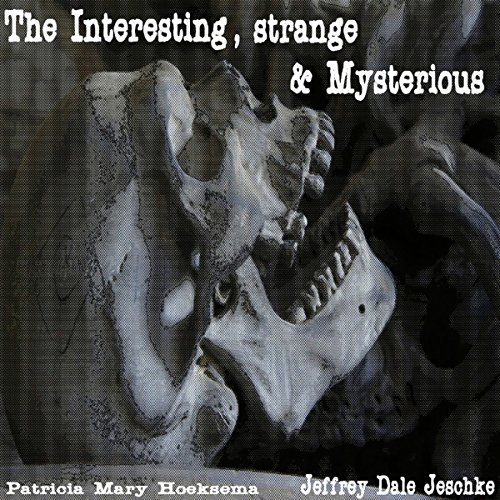 The Interesting, Strange & Mysterious audiobook cover art