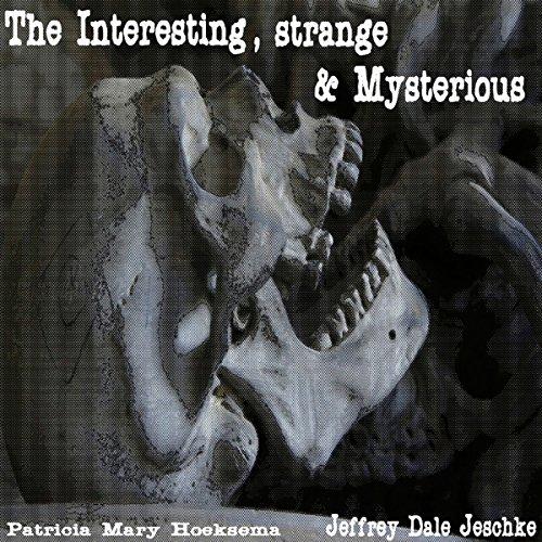 The Interesting, Strange & Mysterious cover art