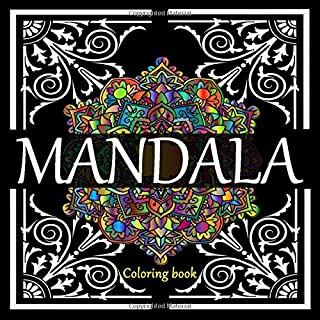 Mandala: An Anti-Stress Coloring Book, Coloring Book for Adults, Coloring Book for Teens