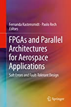FPGAs and Parallel Architectures for Aerospace Applications: Soft Errors and Fault-Tolerant Design
