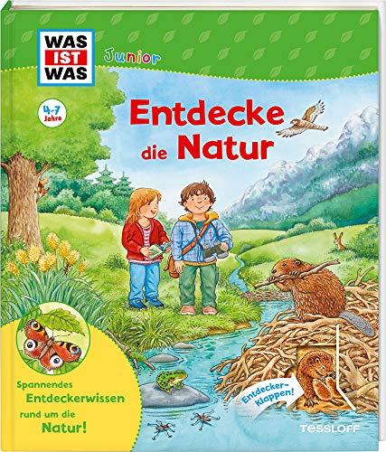 WAS IST WAS Junior Entdecke die Natur: Was wächst im Wald? Welche Tiere leben im Gebirge? Gibt es wilde Tiere in der Stadt? (WAS IST WAS Junior Edition)