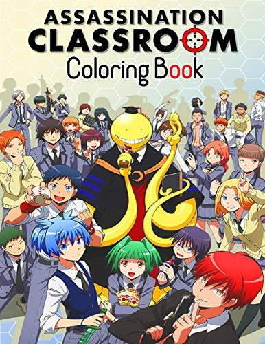 Assassination Classroom Coloring Book: Best Assassination Classroom illustrations, Assassination Classroom Coloring Book, Assassination Classroom Manga, Anime Coloring Book, Assassination Classroom...
