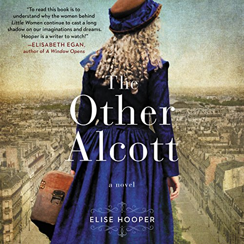 The Other Alcott     A Novel              By:                                                                                                                                 Elise Hooper                               Narrated by:                                                                                                                                 Cassandra Campbell                      Length: 10 hrs and 39 mins     58 ratings     Overall 4.4