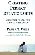 Creating Perfect Relationships ~ The Secrets to Lasting Fulfillment!
