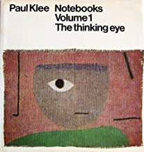 Paul Klee: The Thinking Eye (The Notebooks of Paul Klee)