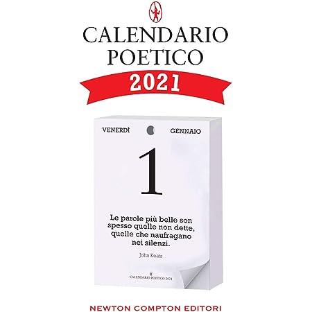Calendario Poetico 2021, L'originale. Formato Standard Adatto a Tutti i Supporti, Idea Regalo, Inserto 9,5 x 14 cm; Condividi l'Emozione della Poesia con Parenti, Amici e Colleghi