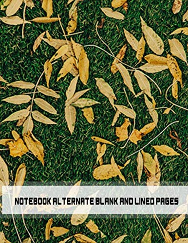 Notebook alternate blank and lined pages: Flora natuer cover notebooks alternate blank and lined pages / ideal for study - geography, science,art / 8.5x11 (100 pages)