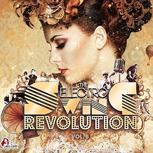 The Electro Swing Revolution, Vol. 5