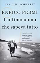 Scaricare Libri Enrico Fermi. L'ultimo uomo che sapeva tutto PDF